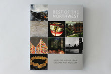 """Best of the Northwest: Selected Works from Tacoma Art Museum"""