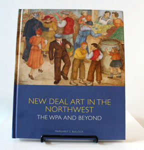 """New Deal Art in the Northwest: The WPA and Beyond"""