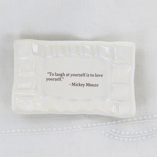 QUOTE DISH - TO LAUGH AT YOURSELF
