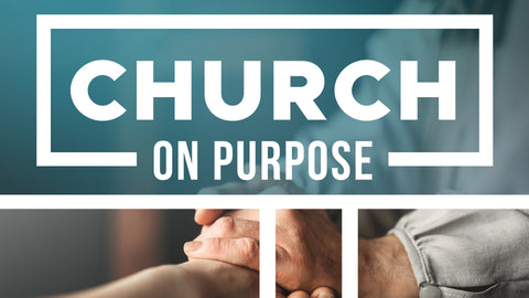 Church On Purpose • Sermon Series