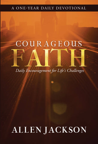 Courageous Faith • Pastor Allen Jackson • Hardcover Devotional