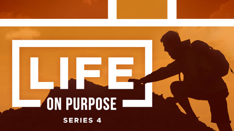 Life On Purpose IV • Sermon Series