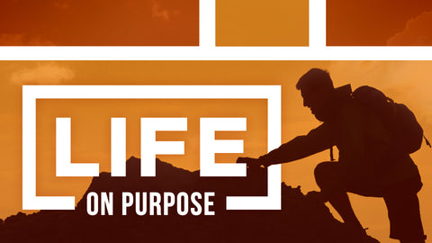 Life On Purpose I • Sermon Series
