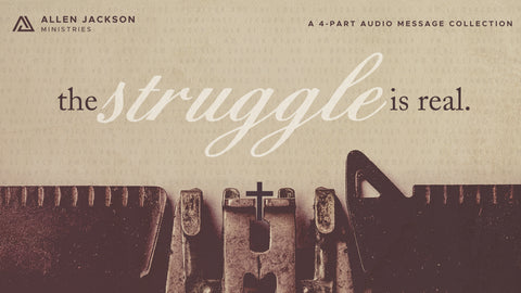 The Struggle Is Real • Sermon Series