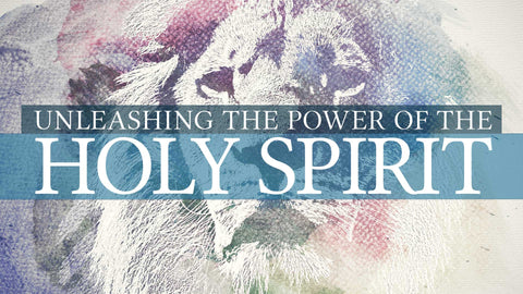 Unleashing the Power of the Holy Spirit • Sermon Series