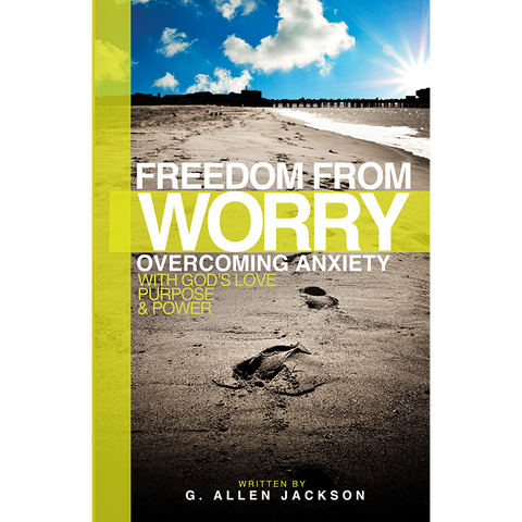 Freedom From Worry • Pastor Allen Jackson • Paperback Book