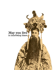 May You Live in Interesting Times Original Fine Art Print