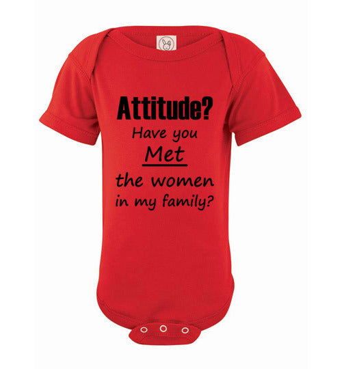 """Attitude? Have you met the women in my family?"" black text short sleeve Onesie/Romper/Jumper"