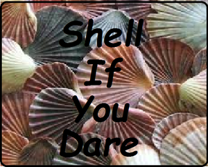 Shell If You Dare