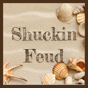 Shuckin Feud - Just Shuckin Around with The Pearl Gearls