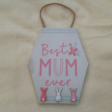 Best Mum Ever Large Wooden Bunny Rabbits Plaque - 1 left