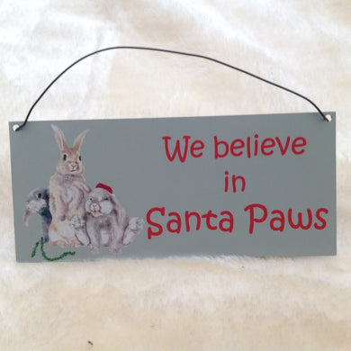 We Believe In Santa Paws Christmas Rabbit Metal Sign