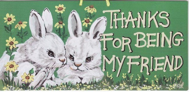 Thanks For Being My Friend Bunny Sign