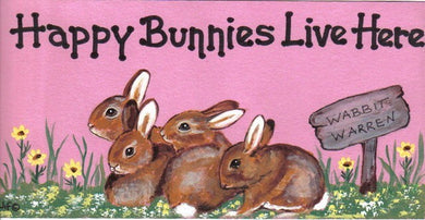 Happy Bunnies Live Here Rabbit Sign