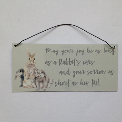 May Your Joy Be As Long As A Rabbit's Ears Sign