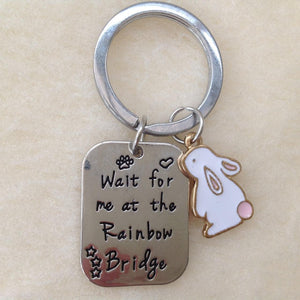 Wait For Me At Rainbow Bridge Keyring