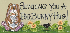 Sending You A Bunny Hug Sign
