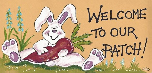 Welcome To Our Patch rabbit Sign