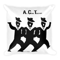 A.C.T. - All Come Together Pillow