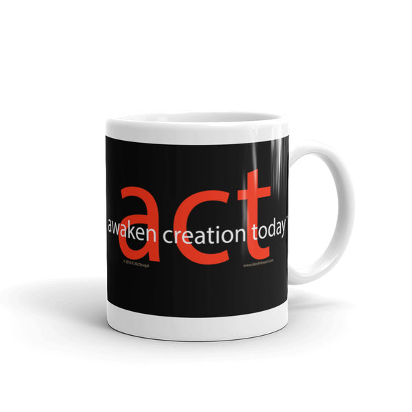A.C.T.- Awaken Creation Today...... - type only