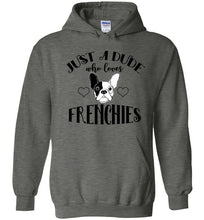 Load image into Gallery viewer, Just a Dude who loves Frenchies French Bulldog Hoodie Sweatshirt