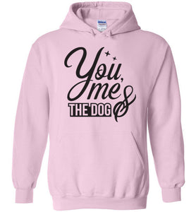 You, Me, and the Dog Typography Hoodie - Youth and Adult Sizes