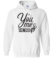 Load image into Gallery viewer, You, Me, and the Dog Typography Hoodie - Youth and Adult Sizes