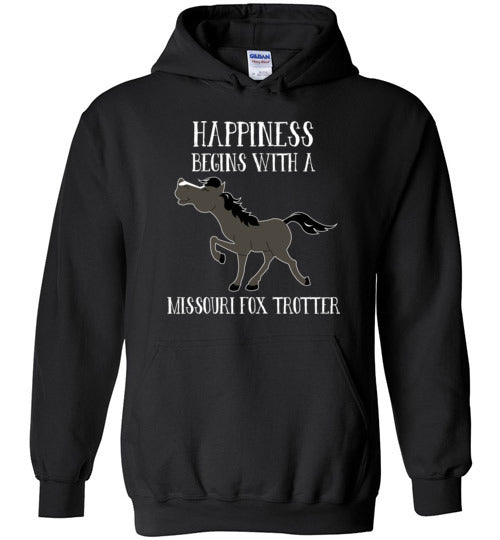 Happiness Begins with a Missouri Fox Trotter Horse Equestrian Hoodie
