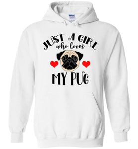 Just a Girl Who Loves my Pug Hoodie