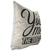 Load image into Gallery viewer, You, Me, and the Dog Stylish Typography Throw Pillow