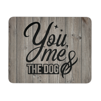 You, me, & the Dog Rustic Mousepad