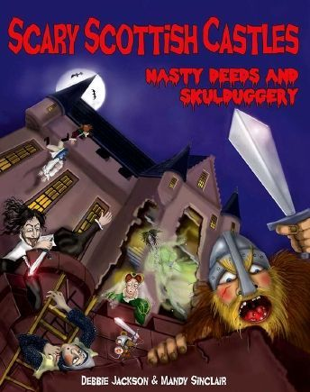 Scary Scottish Castles: Nasty Deeds and Skulduggery