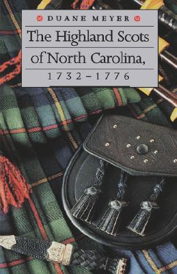 Highland Scots of North Carolina 1732-1776
