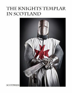 The Knights Templar in Scotland