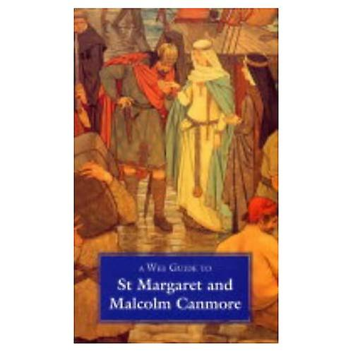 A Wee Guide to St. Margaret and Malcolm Canmore
