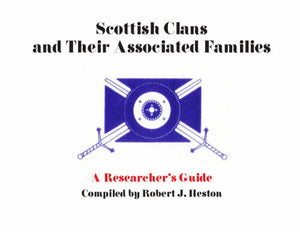 Scottish Clans and Their Associated Families: A Researcher's Guide