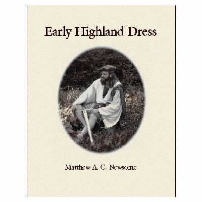 Early Highland Dress by Matthew A. C. Newsome