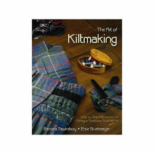 The Art of Kiltmaking by Barbara Tewksbury and Elsie Stuehmeyer  2nd ed.