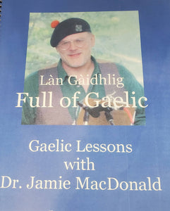 Full of Gaelic ~ Gaelic lessons with Dr. Jamie MacDonald