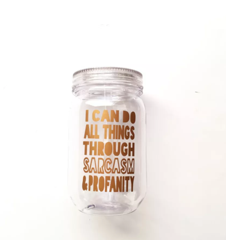 I Can Do All Things Through Sarcasm & Profanity Water Tumbler