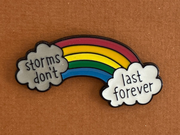 Enamel pin - Storms don't last forever