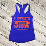 Summer Tank COOL Collection - I Don't Even Wheel