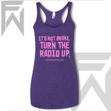 It's Not Broke, Turn The Radio Up - Racerback Tank