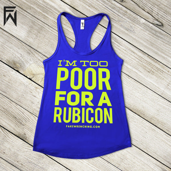 Summer Tank COOL Collection - I'm Too Poor For A Rubicon