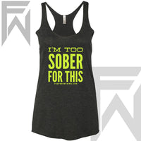 I'm Too Sober For This - Racerback Tank