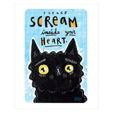 PLEASE SCREAM INSIDE YOUR HEART print