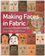 my book! Making Faces in Fabric