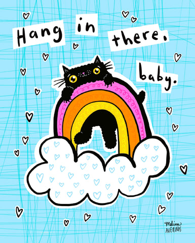 Preorder HANG IN THERE BABY print
