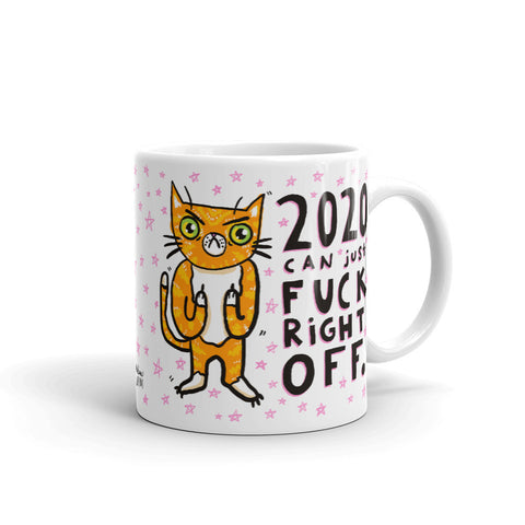 2020 CAN JUST FUCK RIGHT OFF mug