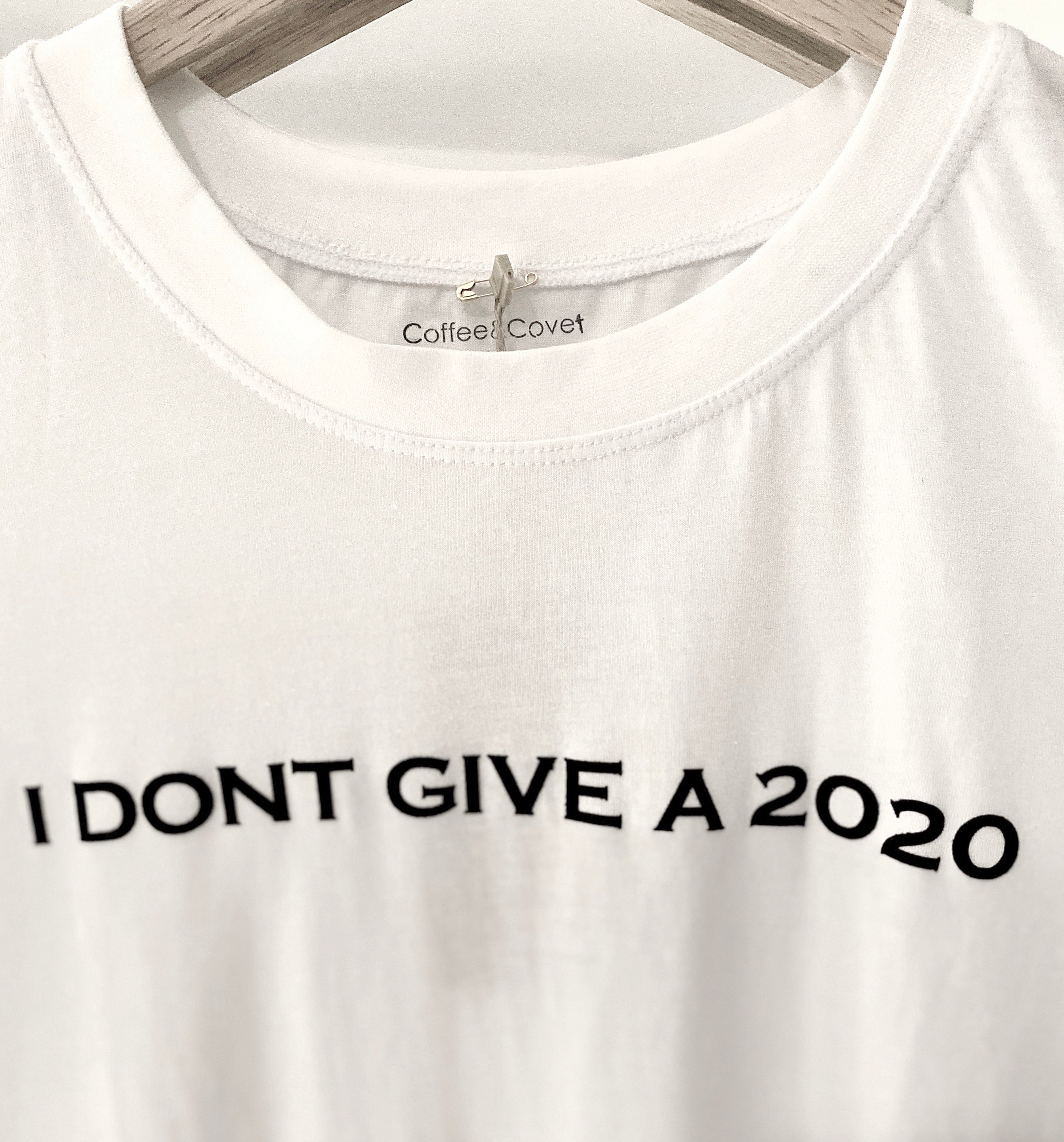 Slogan Tee: I Don't Give A 2020
